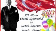 Ulusal Egemenlik ve Çocuk Bayramı Kutlu Olsun